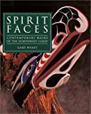 img - for Spirit Faces: Contemporary Masks of the Northwest Coast book / textbook / text book