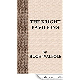 The Bright Pavilions [A Prequel to The Herries Chronicles] (English Edition)