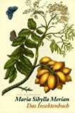 Das Insektenbuch: Metamorphosis Insectorum Surinamensium (insel taschenbuch) - Maria Sibylla Merian