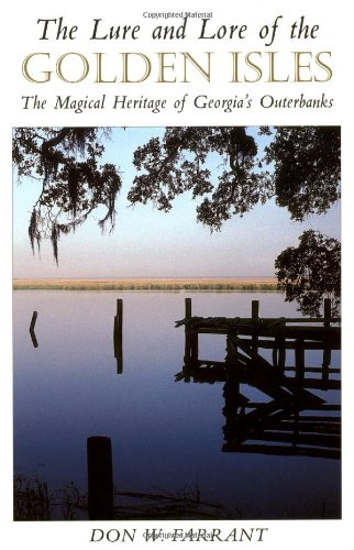 The Lure and Lore of the Golden Isles: The Magical Heritage of Georgia's Outerbanks