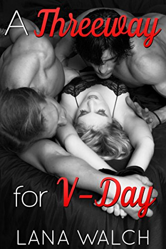 Simply Register For Free For Get A Threeway For V Day Mfm Menage Erotica Book This Book Is Great At This Time For Download This Book Kindly Follow The