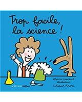 Trop facile, la science !