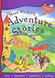 img - for Start Writing Adventure Stories (Adventures in Literacy) book / textbook / text book