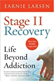 Stage II Recovery: Life Beyond Addiction (0866834605) by Earnie Larsen