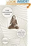 The Goddess Pose: The Audacious Life...