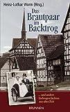 Das Brautpaar im Backtrog - Und andere Liebesgeschichten aus alter Zeit - Heinz-Lothar Worm