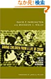 Saving Children from a Life of Crime: Early Risk Factors And Effective Interventions (Studies in Crime and Public Policy)