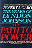 img - for The Path to Power (The Years of Lyndon Johnson, Volume 1) book / textbook / text book