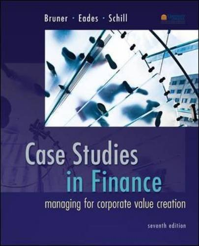 case 33 bruner eades schill in finance On its common stock some time ago for reasons explained in the case  policy , read the chapter in your managerial finance book on dividend theories and.