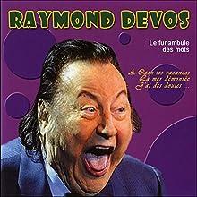 Le funambule des mots Performance Auteur(s) : Raymond Devos Narrateur(s) : Raymond Devos