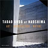 Tadao Ando at Naoshima: The Architeccture Nature (0847827690) by Jodidio, Philip