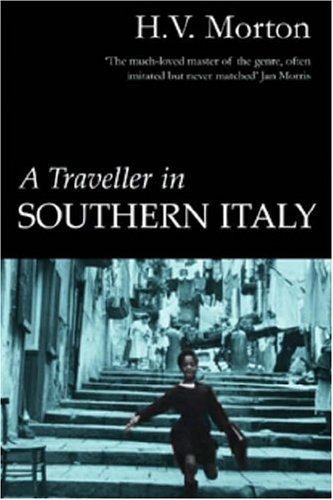 A Traveller in Southern Italy, by H. V. Morton