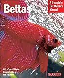 Bettas (Barron's Complete Pet Owner's Manuals)