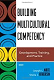 img - for Building Multicultural Competency: Development, Training, and Practice book / textbook / text book
