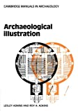 Archaeological Illustration (Cambridge Manuals in Archaeology) (0521103177) by Adkins, Lesley