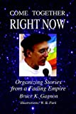 Come Together Right Now (0976653354) by Gagnon, Bruce K.
