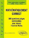echange, troc Bruno Harington - Mathématiquement correct : 800 questions pièges à l'oral de Mathématiques, MPSI-PCSI-PTSI