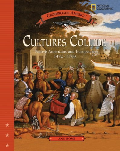 Cultures Collide: Native American and Europeans 1492-1700 (Crossroads America)