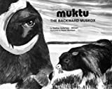 img - for MUKTU: The Backward Muskox book / textbook / text book