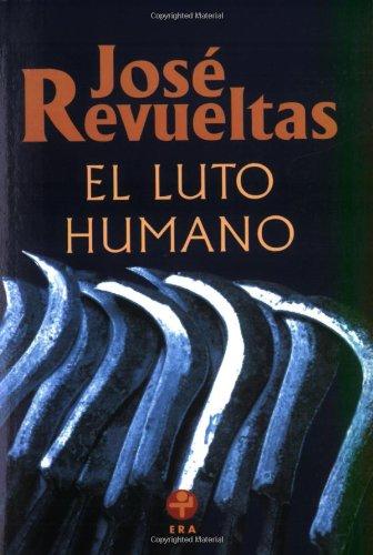 El luto humano (Obras Completas / Complete Works) (Spanish Edition)