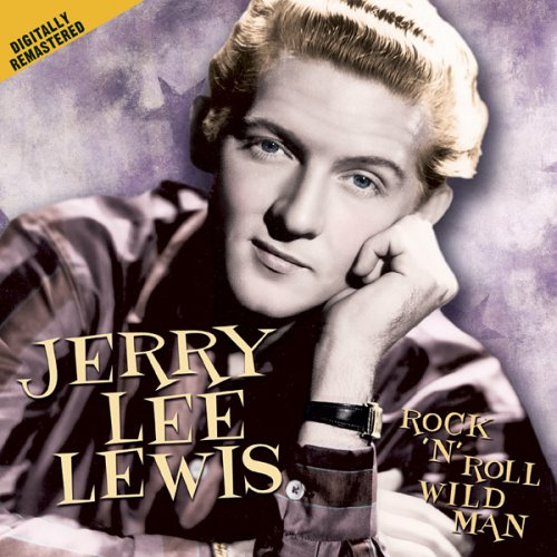 Jerry Lee Lewis – Rock 'N' Roll Wild Man (Remastered) (2009) [FLAC]