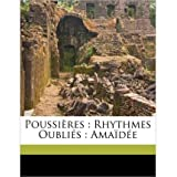 Poussi Res: Rhythmes Oubli S: AMA D E (Paperback)(French) - Common