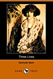 Image of Three Lives: Stories of the Good Anna, Melanctha and the Gentle Lena (Dodo Press)