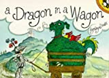 Dragon in a Wagon (Picture Puffin) (0140540857) by Dodd, Lynley