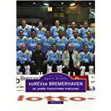 Forever Bremerhaven. 20 Jahre Fishtown Pinguins