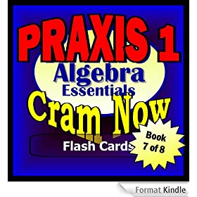 PRAXIS I Prep Test ALGEBRA REVIEW Flash Cards--CRAM NOW!--PRAXIS I Exam Review Book & Study Guide (PRAXIS I Cram Now! 7) (English Edition)