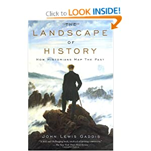 The Landscape of History: How Historians Map the Past by John Lewis Gaddis