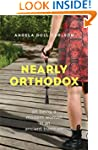 Nearly Orthodox: On being a modern wo...