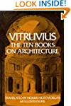 Vitruvius: The Ten Books on Architect...
