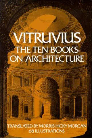 Vitruvius: The Ten Books on Architecture (Bks. I-X) written by Vitruvius
