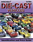 Standard Catalog of Die-Cast Vehicles...