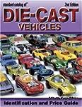 Standard Catalog of Die-Cast Vehicles...