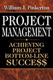 img - for Project Management : Achieving Project Bottom-Line Succe$$ book / textbook / text book