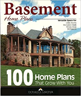 basement home plans 100 home plans that grow with you