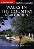 Christopher Somerville Walks in the Country Near London (Globetrotter Walking Guides)