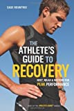 img - for The Athlete's Guide to Recovery: Rest, Relax, and Restore for Peak Performance by Rountree, Sage (2011) Paperback book / textbook / text book