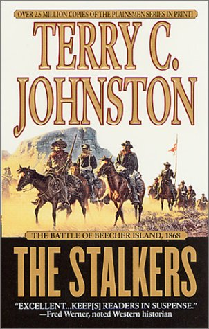 The Stalkers: The Battle Of Beecher Island, 1868 (The Plainsmen Series), Terry C. Johnston