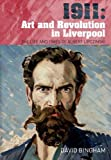img - for 1911: Art and Revolution in Liverpool: The Life and Times of Albert Lipczinski book / textbook / text book