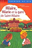 Hilaire, Hilarie et la gare de Saint-Hilaire
