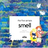 Smell (Five Senses Series)