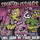 Count Your Blessings - Like Gum In Your Hair