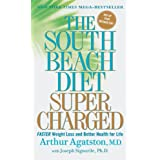 The South Beach Diet Supercharged: Faster Weight Loss and Better Health for Lifeby Arthur Agatston