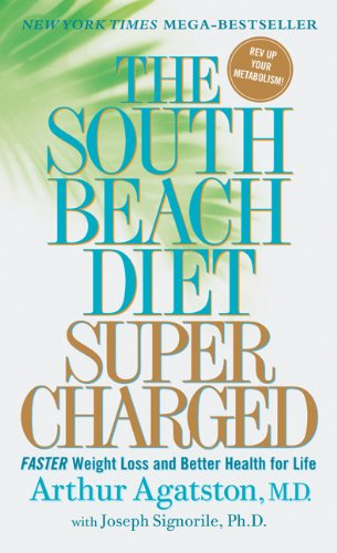 The South Beach Diet Supercharged: Faster Weight Loss and Better Health for Life by Arthur Agatston