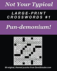 Not Your Typical Large-Print Crosswords #1 - Pun-demonium!