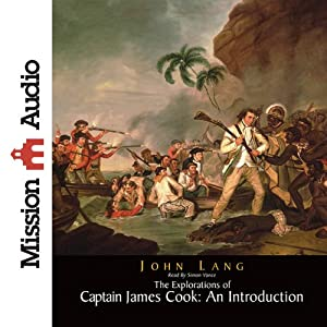 The Explorations of Captain James Cook: An Introduction | [John Lang]