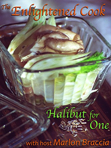 The Enlightened Cook's Halibut for One